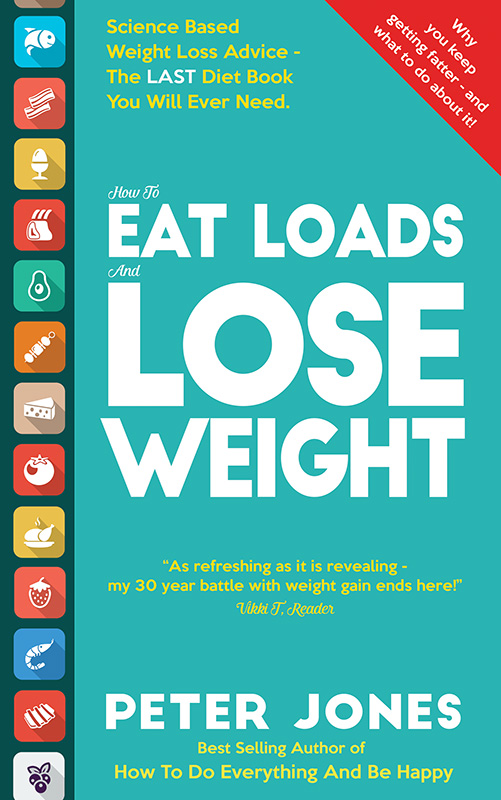 EAT LOADS, LOSE WEIGHT